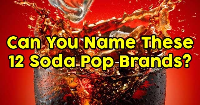 Can You Name These 12 Soda Pop Brands?