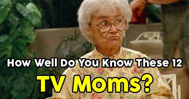 How Well Do You Know These 12 TV Moms?