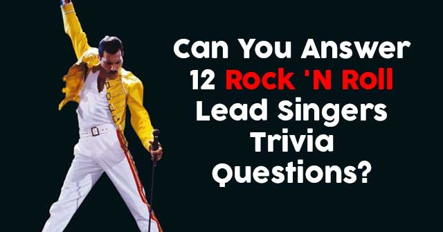 Can You Answer 12 Rock 'N Roll Lead Singers Trivia Questions?