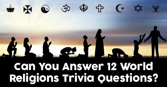 Can You Answer 12 World Religions Trivia Questions?