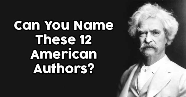 Can You Name These 12 American Authors?