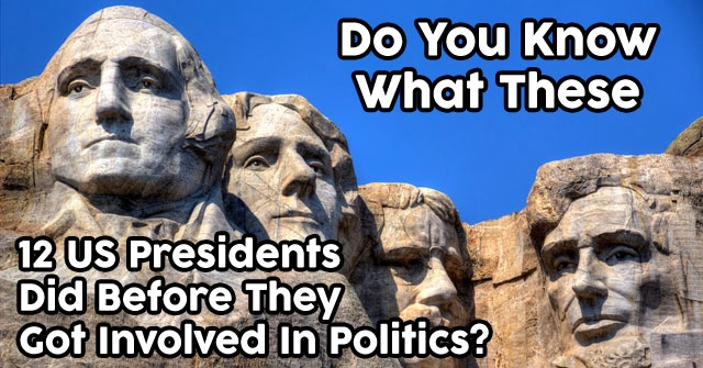 Do You Know What These 12 US Presidents Did Before They Got Involved In Politics?