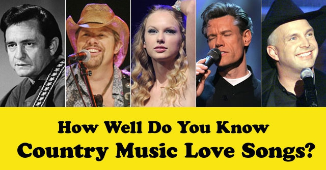 How Well Do You Know Country Music Love Songs?