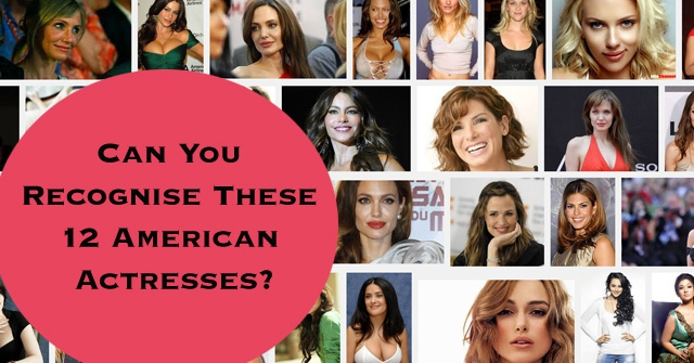 Can You Recognise These 12 American Actresses?