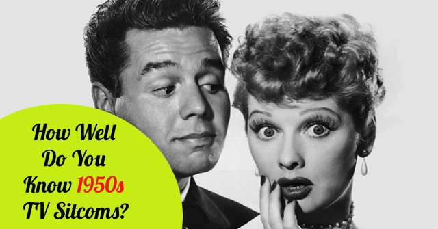 How Well Do You Know 1950s TV Sitcoms?