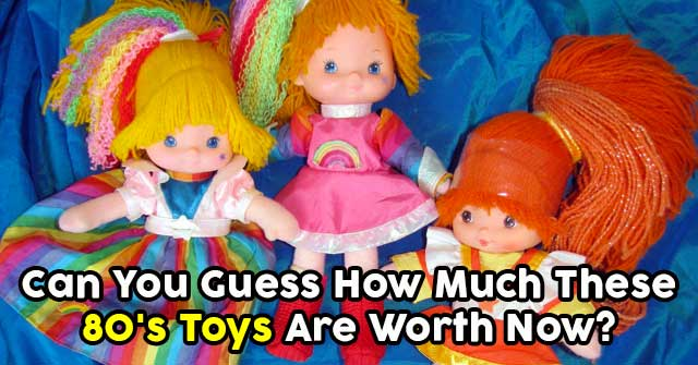 Can You Guess How Much These 80's Toys Are Worth Now?