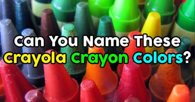 Can You Name These Crayola Crayon Colors?