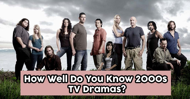 How Well Do You Know 2000s TV Dramas?