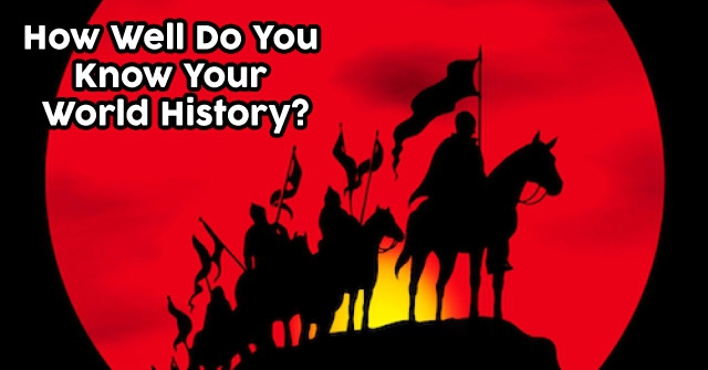 How Well Do You Know Your World History?
