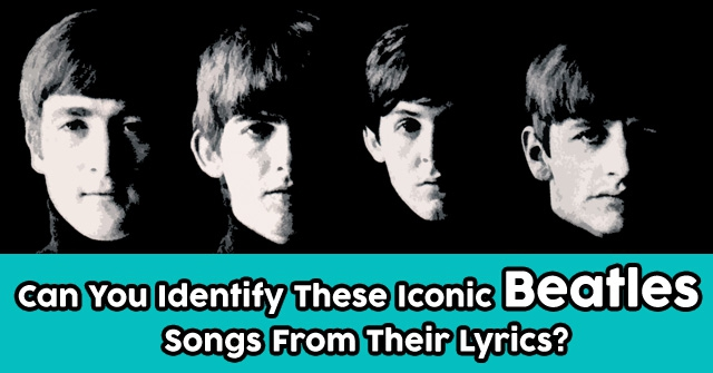 Can You Identify These Iconic Beatles Songs From Their Lyrics?