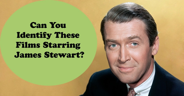 Can You Identify These Films Starring James Stewart?