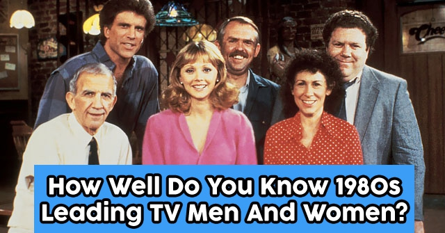 How Well Do You Know 1980s Leading Tv Men And Women Quizpug