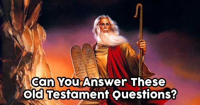 Can You Answer These Old Testament Questions?