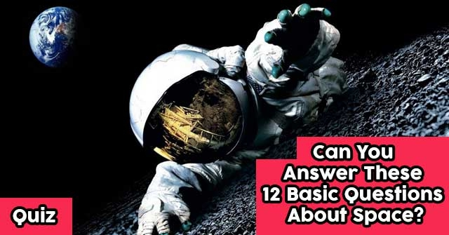Can You Answer These 12 Basic Questions About Space?
