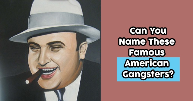Can You Name These Famous American Gangsters?