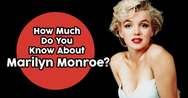 How Much Do You Know About Marilyn Monroe?