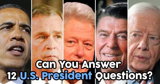 Can You Answer 12 U.S. President Questions?