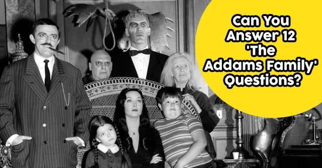 Can You Answer 12 'The Addams Family' Questions?