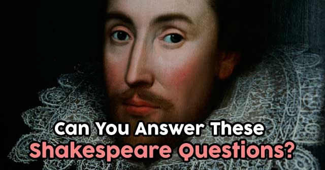 Can You Answer These Shakespeare Questions?