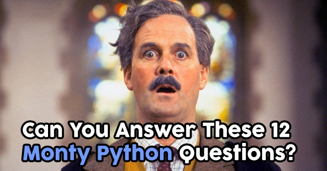 Can You Answer These 12 Monty Python Questions?