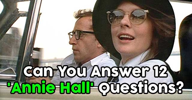 Can You Answer 12 'Annie Hall' Questions?