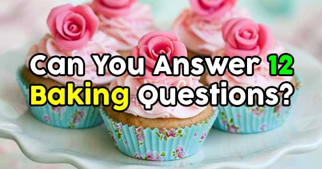 Can You Answer 12 Baking Questions Quizpug