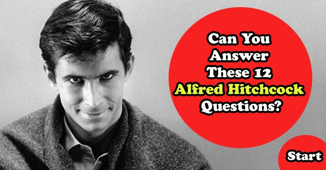 Can You Answer These 12 Alfred Hitchcock Questions?