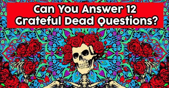 Can You Answer 12 Grateful Dead Questions?