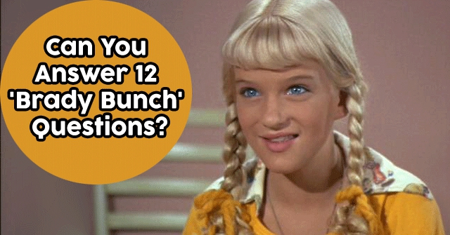 Can You Answer 12 'Brady Bunch' Questions?