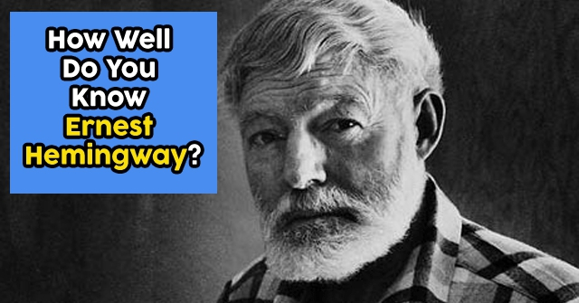 How Well Do You Know Ernest Hemingway?