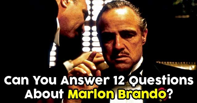 Can You Answer 12 Questions About Marlon Brando?