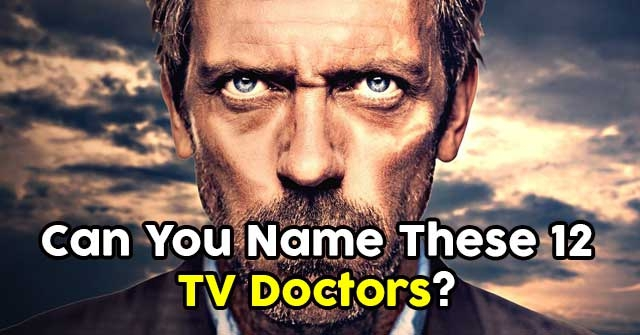 Can You Name These 12 TV Doctors?