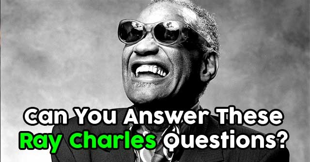 Can You Answer These Ray Charles Questions?