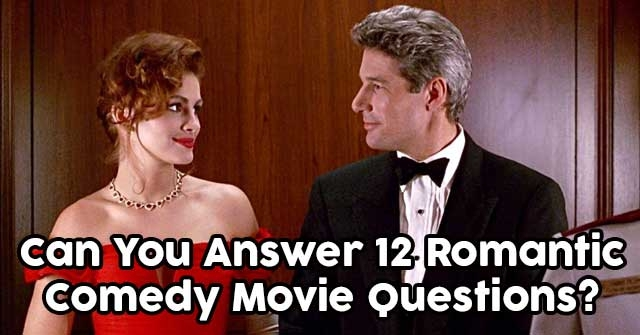 Can You Answer 12 Romantic Comedy Movie Questions?