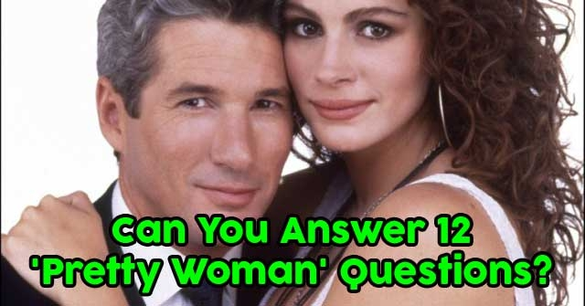 Can You Answer 12 'Pretty Woman' Questions?