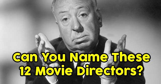 Can You Name These 12 Movie Directors?