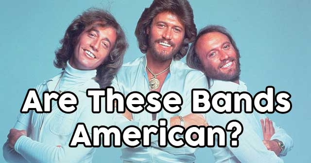 Are These Bands American?