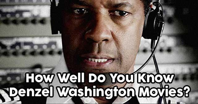 How Well Do You Know Denzel Washington Movies?
