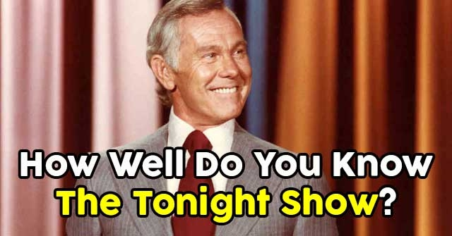 How Well Do You Know The Tonight Show?