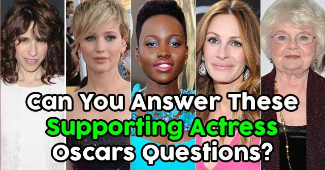 Can You Answer These Supporting Actress Oscars Questions?