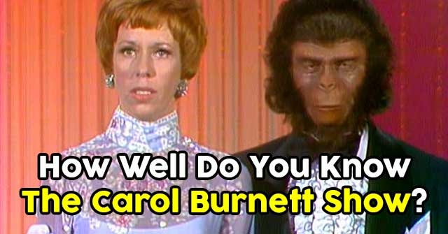 How Well Do You Know The Carol Burnett Show?