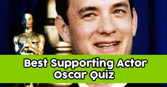 Can You Answer These Best Supporting Actor Oscars Questions?