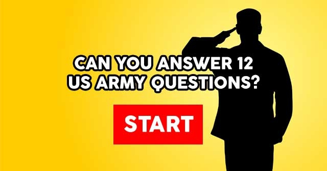 Can You Answer 12 Questions About The US Army?