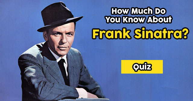 How Much Do You Know About Frank Sinatra?
