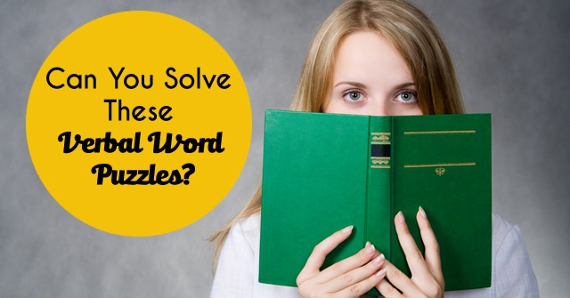 Can You Solve These Verbal Word Puzzles?