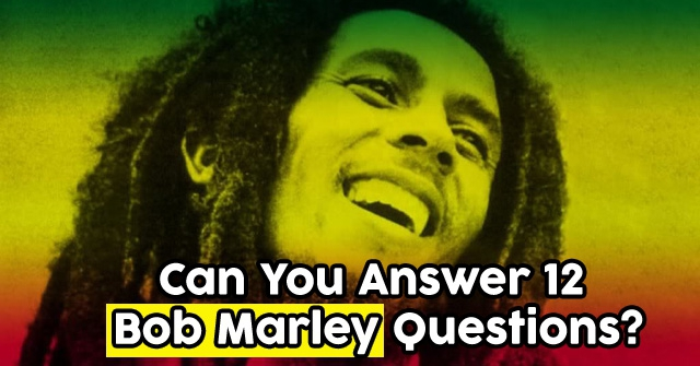 Can You Answer 12 Bob Marley Questions?