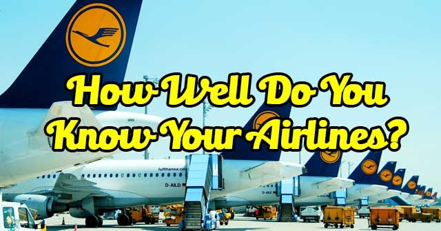 How Well Do You Know Your Airlines?