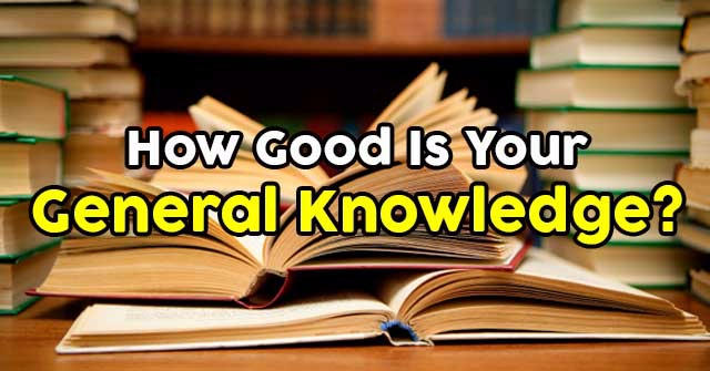 How Good Is Your General Knowledge?