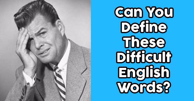Can You Define These Difficult English Words?