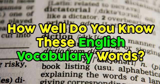 How Well Do You Know These English Vocabulary Words?